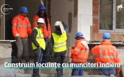 Locuintele din România, construite cu muncitori indieni si vietnamezi.
